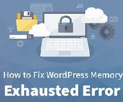 Fix WordPress Memory Exhausted Error